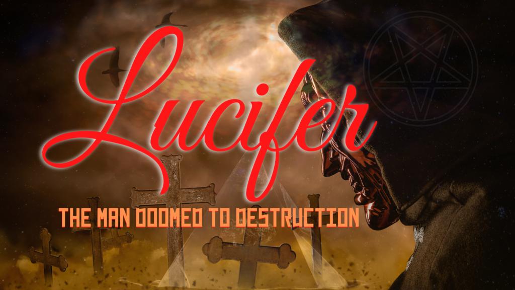 Lucifer son of destruction